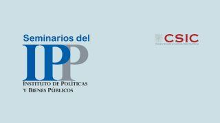 Seminario del Instituto de Políticas y Bienes Públicos (IPP-CSIC). 19 de octubre de 2018