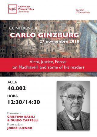 "Conferencia de Carlo Ginzburg ""Virtù, Justice, Force: on Machiavelli and some of his readers"" . 27 noviembre (Barcelona)"