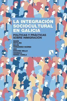 """Novedad editorial """"La integración sociocultural en Galicia. Políticas y prácticas sobre inmigración""""."""