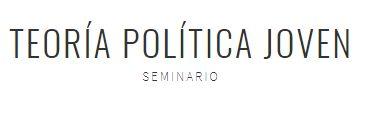 Seminario Joven de Teoría Política - 17 mayo