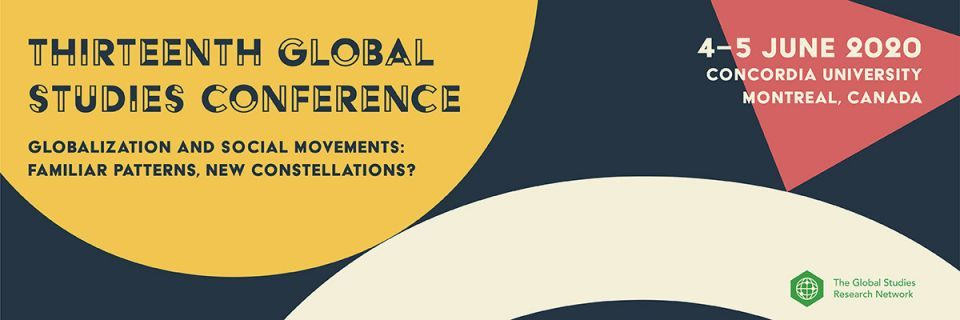 13th Global Studies Conference, Concordia University, Montreal, Canada 4–5 June 2020