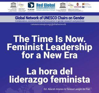 Nueva publicación de la Red Global de Cátedras UNESCO en Género: La hora del liderazgo feminista