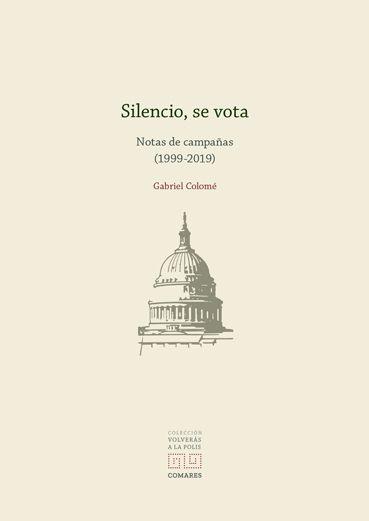 """Nuevo libro de la Colección """"Volverás a la Polis"""", nº 5, Editorial Comares: Gabriel Colomé, """"Silencio, se vota"""""""