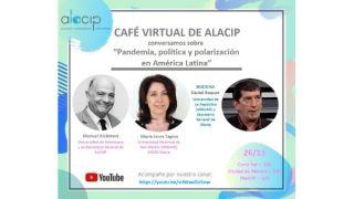 Café virtual de ALACIP sobre Pandemia, política y polarización en América Latina