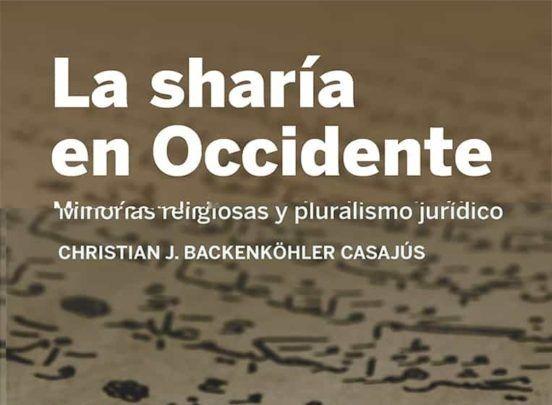 """Nueva publicación: """"La sharía en Occidente. Minorías religiosas y pluralismo jurídico"""""""