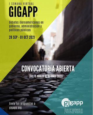 """I Semana Virtual GIGAPP 2021. """"Debates en gobierno, administración y políticas públicas"""""""