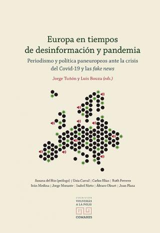 """Colección Volverás a la Polis, nº8: Jorge Tuñón y Luis Bouza (Editores), """"Europa en tiempos de desinformación y pandemia"""""""