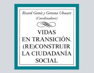 Nueva publicación: 'Vidas en transición. (Re)construir la ciudadanía social', ed. Tecnos