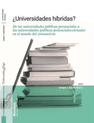 Nueva publicación: '¿Universidades híbridas? De las universidades públicas presenciales a las universidades públicas presenciales-virtuales en el mundo del coronavirus'