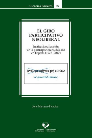 Nueva publicación: 'El giro participativo neoliberal. Institucionalización de la participación ciudadana en España (1978-2017)'