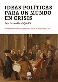 Nueva publicación: 'Ideas políticas para un mundo en crisis. De la Ilustración al siglo XX', (Editorial Comares)